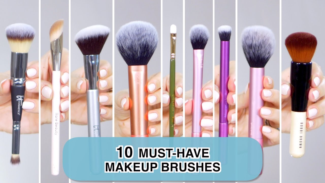 Top 10 Must-Have Makeup Brushes